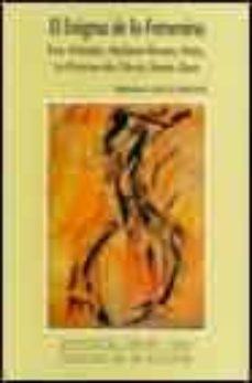 el enigma de lo femenino: eva, orlando, madame bovary, nora, la p rincesa de cleves, emma zunz-bibiana degli esposti-9788485498611