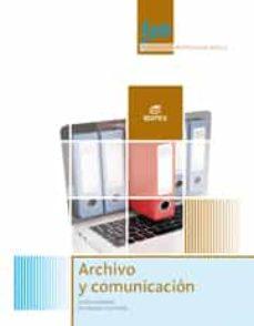 archivo y comunicación servicios administrativos (formacion profe sional basica)-9788490033111