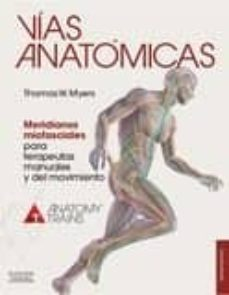 Descarga gratuita de ebooks en formato txt. VIAS ANATOMICAS (3ª ED.) FB2 CHM MOBI (Literatura española) 9788490228111 de T. W. MYERS