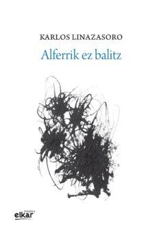 alferrik ez balitz (ebook)-karlos linazasoro-9788490272411