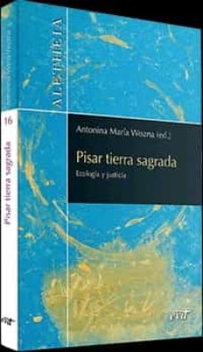 Leer libro en linea PISAR TIERRA SAGRADA ePub RTF 9788490735411 de ANTONIA MARÍA WOZNA
