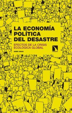 Descargar LA ECONOMIA POLITICA DEL DESASTRE: EFECTOS DE LA CRISIS ECOLOGICA GLOBAL gratis pdf - leer online