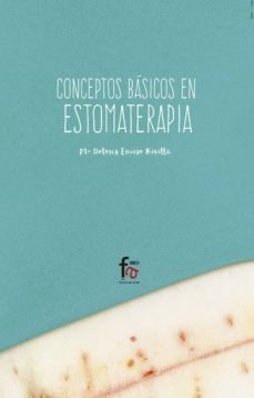 Descarga gratuita de libro pdf. CONCEPTOS BÁSICOS DE ESTOMATERAPIA (2ª ED.)