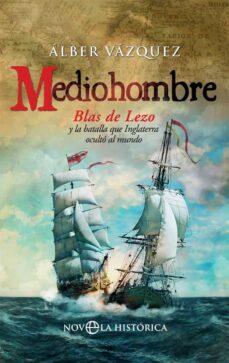 Followusmedia.es Mediohombre: Blas De Lezo Y La Batalla Que Inglaterra Oculto Al Mundo Image