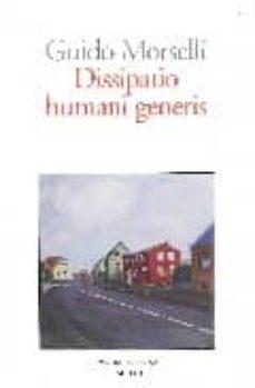 Libros para descargar para ipad DISSIPATIO HUMANI GENERIS (Literatura española) de GUIDO MORSELLI
