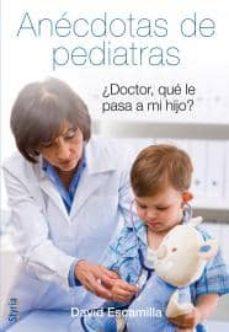 Libros electrónicos gratis descarga pdf ANECDOTAS DE PEDIATRAS DJVU iBook 9788492520411