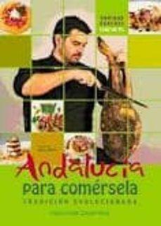 andalucia para comersela, tradicion evolucionada-enrique sanchez gutierrez-9788493935511