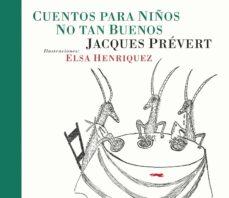 cuentos para niños no tan buenos-jacques prevert-9788494595011