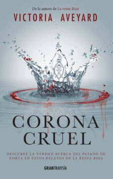 Descargar ebook for kindle fire CORONA CRUEL (LA REINA ROJA. RELATOS) 9788494631511 (Literatura española) de VICTORIA AVEYARD