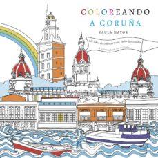 Descargar un audiolibro gratuito para iPod COLOREANDO A CORUÑA (Literatura española) de PAULA MAYOR