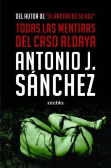 Amazon descarga gratuita de libros TODAS LAS MENTIRAS DEL CASO ALDAYA en español
