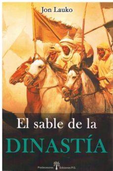Libros en pdf gratis para descargas EL SABLE DE LA DINASTIA de JON LAUKO