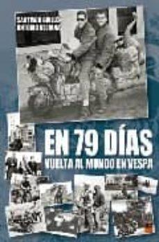 Descarga gratuita de libros electrónicos más vendidos EN 79 DIAS: VUELTA AL MUNDO EN VESPA (3ª ED.) in Spanish de SANTIAGO GUILLEN, ANTONIO VECIANA 9788496437111