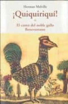 quiquiriqui o el canto del noble gallo benevantano-herman melville-9788497166911