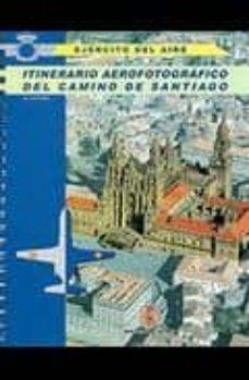 Chapultepecuno.mx Itinerario Aerofotografico Del Camino De Santiago (2ª Ed.) Image