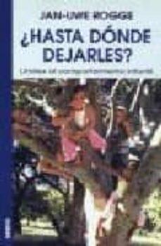 Ebook gratis descarga el viejo y el mar. ¿HASTA DONDE DEJARLES?: LIMITES AL COMPORTAMIENTO INFANTIL 9788497990011
