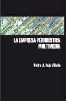 Ojpa.es La Empresa Periodistica Multimedia: Creacion Y Difusion Digital D E Contenidos Interactivos Image