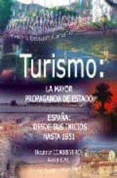 Javiercoterillo.es Turismo: La Mayor Propaganda De Estado: España: Desde Sus Inicios Hasta 1951 Image