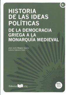 historia de las ideas politicas: de la democracia griega a la monarquia medieval-jose justo megias quiros-9788498284911