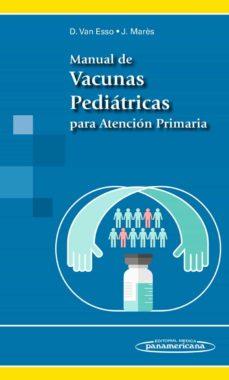 Mejor descarga de libro MANUAL DE VACUNAS PEDIÁTRICAS PARA ATENCIÓN PRIMARIA 9788498358711 de DIEGO L. VAN ESSO ARBOLAVE