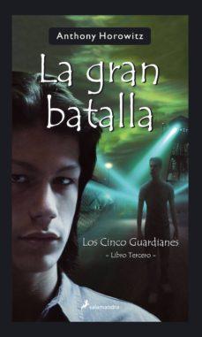 Descargar LA GRAN BATALLA: LOS CINCO GUARDIANES: LIBRO TERCERO gratis pdf - leer online
