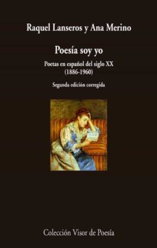 Descargas de libros electrónicos gratis en el Reino Unido POESIA SOY YO 9788498959611 de RAQUEL LANSEROS, ANA MERINO FB2 MOBI (Literatura española)