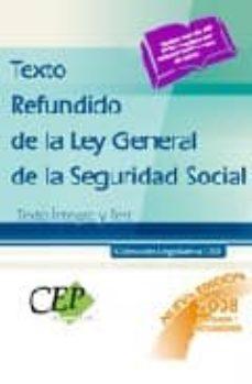 Valentifaineros20015.es Texto Refundido De La Ley General De La Seguridad Social. Texto I Ntegro Y Test. (Coleccion Legislativa Cep) Image