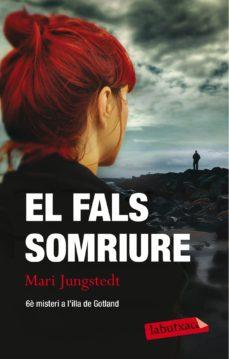 Descargar pdf gratis e libros EL FALS SOMRIURE RTF de MARI JUNGSTEDT, DAVID DE MONTSERRAT, MONTSERRAT FONS ESTEVE