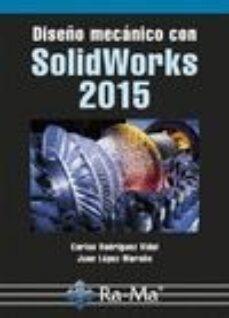 Descargar DISEÃ'O MECANICO CON SOLIDWORKS 2015 gratis pdf - leer online