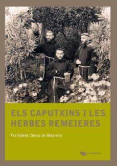 els caputxins i les herbes remeieres (ebook)-fra valenti serra de manresa-9788499792811