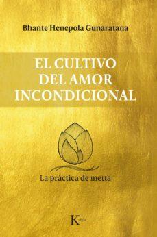 el cultivo del amor incondicional-bhante henepola gunaratana-9788499885711