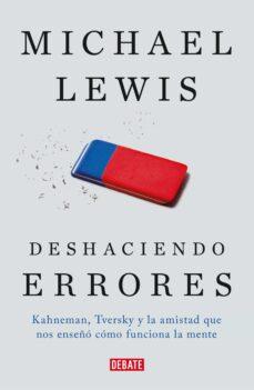 deshaciendo errores-michael lewis-9788499927411