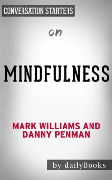mindfulness: an eight-week plan for finding peace in a frantic world by mark williams | conversation starters (ebook)-mark williams-danny penman-9788827562611