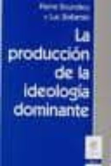 la produccion de la ideologia dominante-pierre bourdieu-luc boltanski-9789506026011