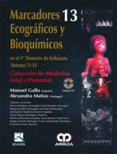Libros electrónicos gratis para descargar a ipad MARCADORES ECOGRAFICOS Y BIOQUIMICOS (COLECCION DE MEDICINA FETAL Y PERINATAL VOL. 13) MOBI iBook PDF de MANUEL GALLO, ALEXANDRA MATIAS 9789587550511 (Spanish Edition)