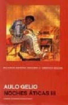 NOCHES ATICAS III - AULO GELIO |