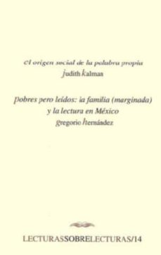 Curiouscongress.es El Origen Social De La Palabra Propia: Pobres Pero Leidos: La Fam Ilia (Marginada) Y La Lectura En Mexico Image