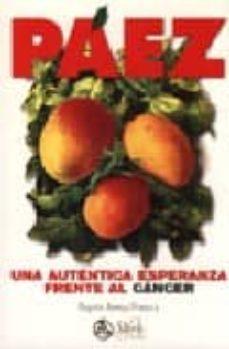 Amazon descargar libros de audio PAEZ: UNA AUTENTICA ESPERANZA FRENTE AL CANCER (Literatura española) de PAQUITA ARMAS FONSECA
