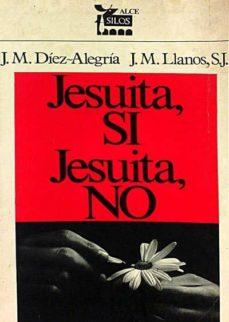 JESUÍTA, SÍ, JESUÍTA, NO - VV. AA. | Triangledh.org