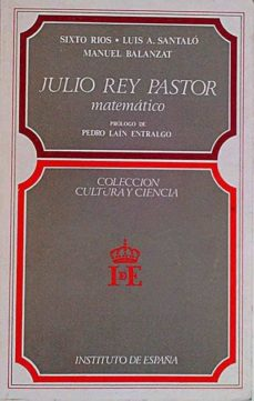JULIO REY PASTOR. MATEMÁTICO - SIXTO RÍOS. | Adahalicante.org