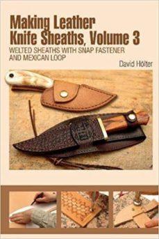 Descarga gratuita de libros de ipod MAKING LEATHER KNIFE SHEATHS: WELTED SHEATHS WITH SNAP FASTENER AND MEXICAN LOOP: VOLUME 3 DJVU ePub PDF 9780764350221 de DAVID HOLTER