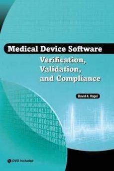 Libros para descargar en ipad mini MEDICAL DEVICE SOFTWARE VERIFICATION, VALIDATION, AND COMPLIANCE de DAVID A. VOGEL