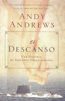el descanso: una historia de segundas oportunidades-andy andrews-9781602554221
