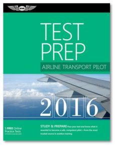 AIRLINE TRANSPORT PILOT TEST PREP 2016 BOOK AND TUTORIAL SOFTWARE BUNDLE:  STUDY & PREPARE: PASS YOUR TEST AND KNOW WHAT IS ESSENTIAL TO BECOME A  SAFE,