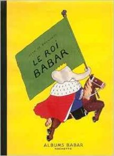 le roi babar-jean de brunhoff-9782013986021