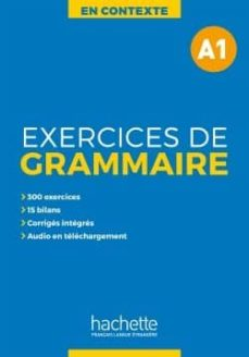 Descarga de libros completos en pdf. EN CONTEXTE- EXERCICES DE GRAMMAIRE A1 + AUDIO MP3+CORRIGES 9782014016321 CHM PDF