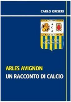 arles avignon - un racconto del calcio versione epub (ebook)-9788087514221