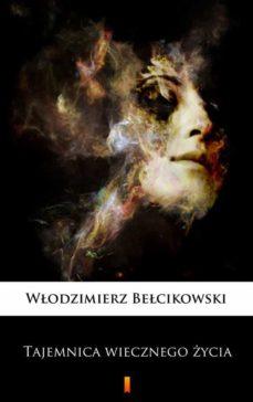 tajemnica wiecznego ?ycia (ebook)-9788365776921