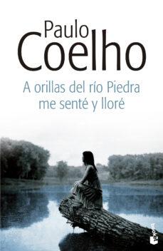 Descarga gratuita de ebooks para iphone A ORILLAS DEL RIO PIEDRA ME SENTE Y LLORE PDB ePub FB2 de PAULO COELHO (Literatura española)