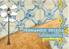 Descargar nuevos audiolibros TABAQUERIA. ILUSTRADO POR KAREN RAICHER de FERNANDO PESSOA (Literatura española)